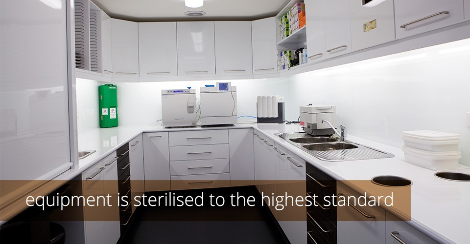 equipment is sterilised to the highest standard